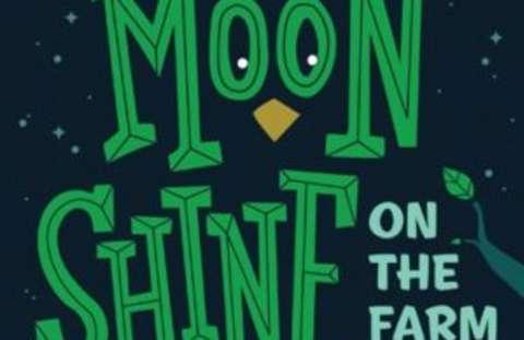 Moon Shine on the Farm