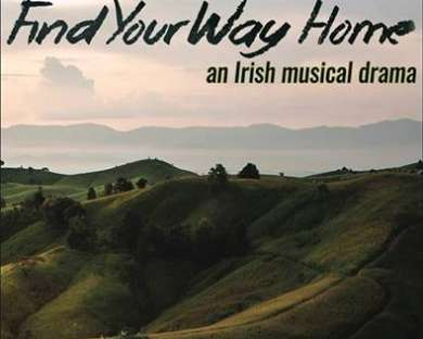 """Special Screening of Film """"Find Your Way Home an Irish Musical Drama"""""""