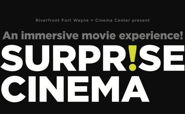 Surprise Cinema - Fort Wayne, IN