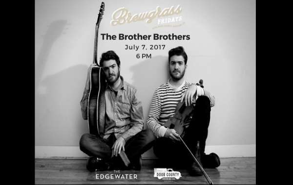 Brewgrass Fridays with Door County Brewing Co. - The Brother Brothers