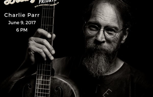 Brewgrass Fridays with Door County Brewing Co.: Charlie Parr
