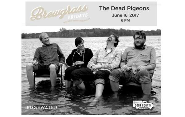 Brewgrass Fridays with Door County Brewing Co.: The Dead Pigeons