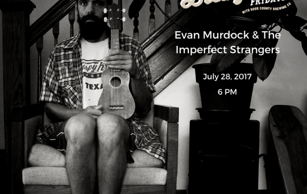 Brewgrass Fridays with Door County Brewing Co. - Evan Murdock and The Imperfect Strangers