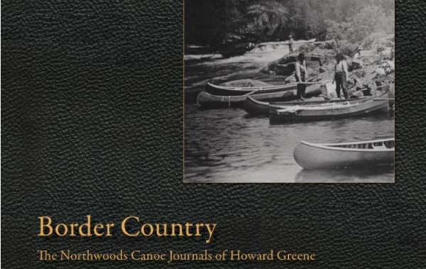 History Sandwiched In: Border Country, the Northwoods Canoe Journals of Howard Greene, 1906-1916