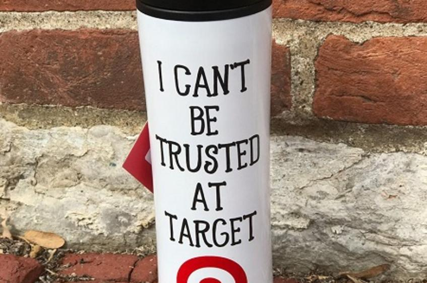 I cant be trusted at Target Mug