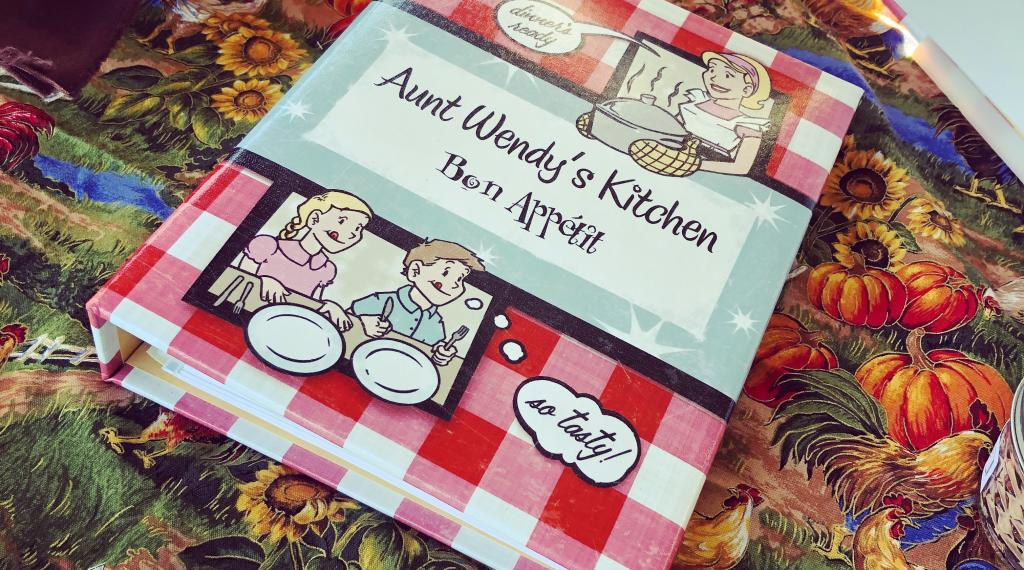 Aunt Wendy's Cookbook