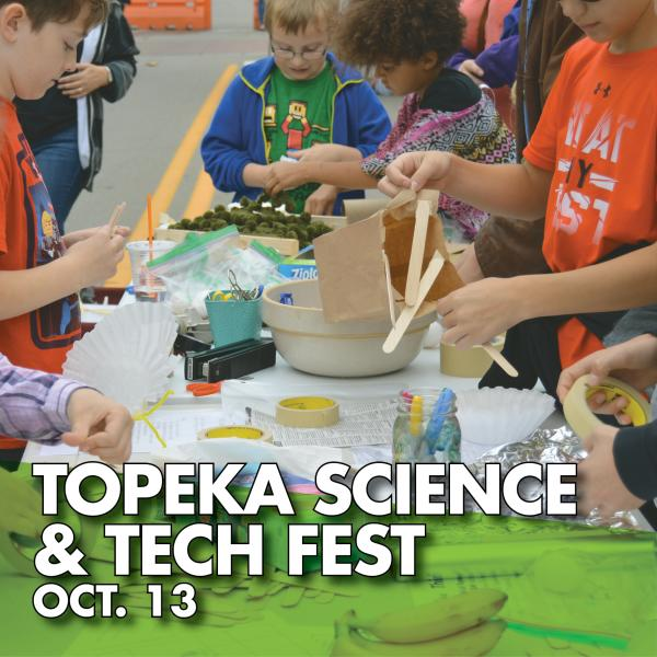 Topeka Science & Tech Fest Oct. 13