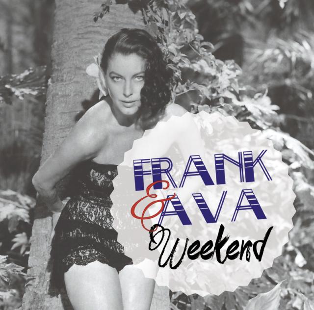 Frank & Ava Weekend