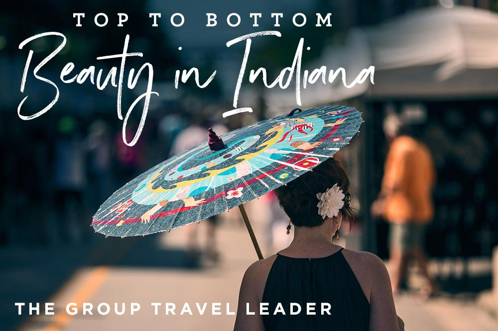 Top to Bottom Beauty in Indiana - Group Travel Leader