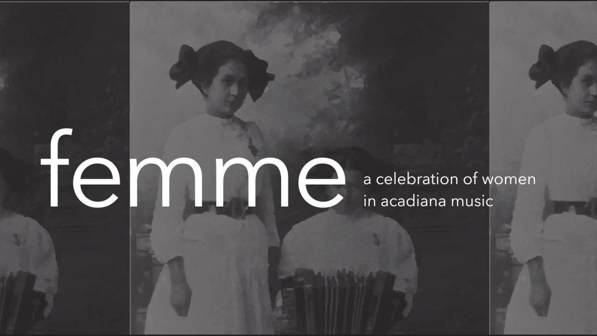 Femme: A Celebration of Women in Acadiana Music