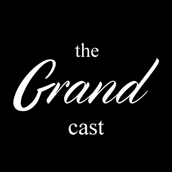 The Grand Cast podcast
