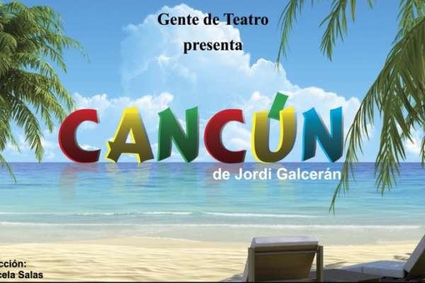 Cancún a cargo de Gente de Teatro