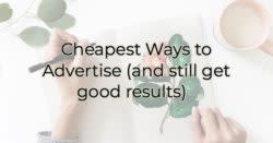 CHEAPEST WAYS TO ADVERTISE