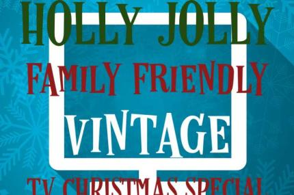 Westwego Performing Arts Theatre presents: Butch Caire's Holly Jolly Family Friendly Vintage TV Christmas Special