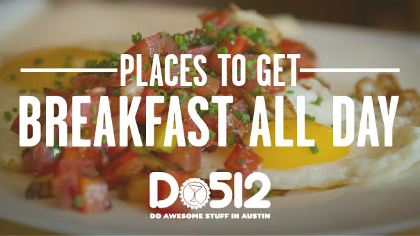 Do512 Places To Get Breakfast All Day