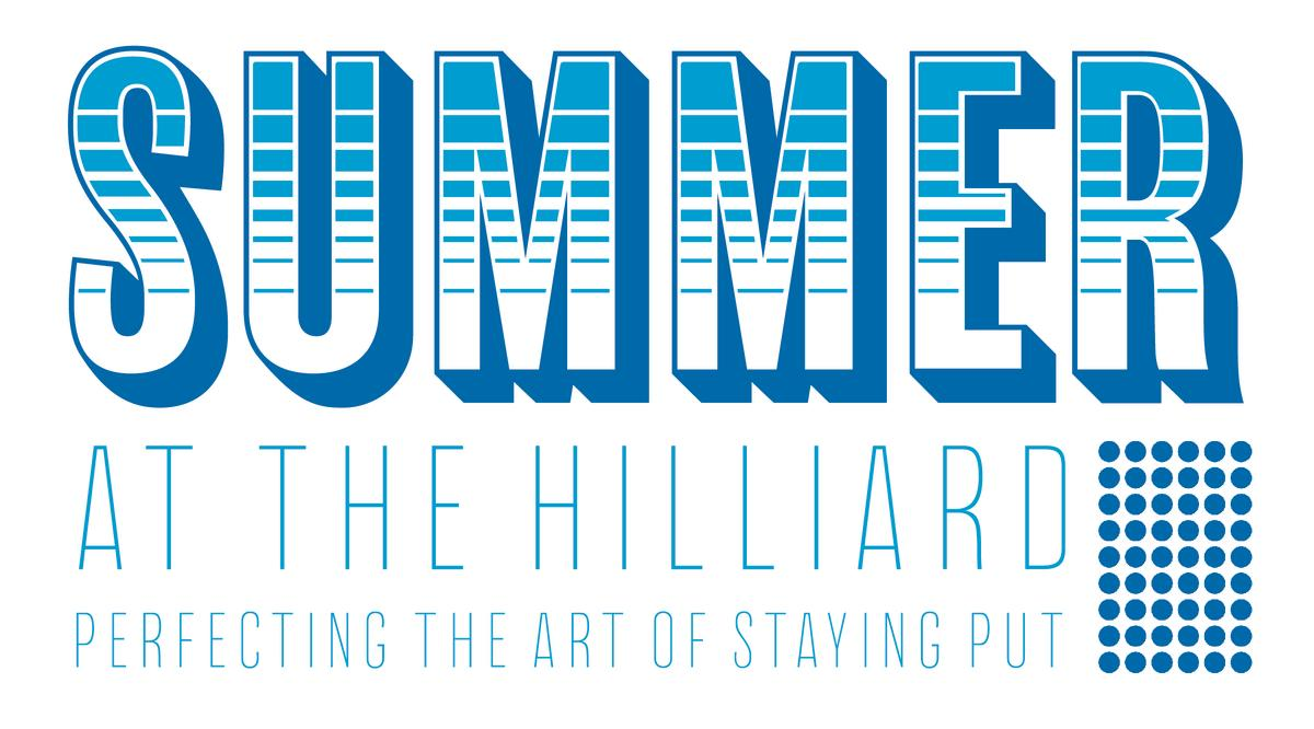 Summer at the Hilliard