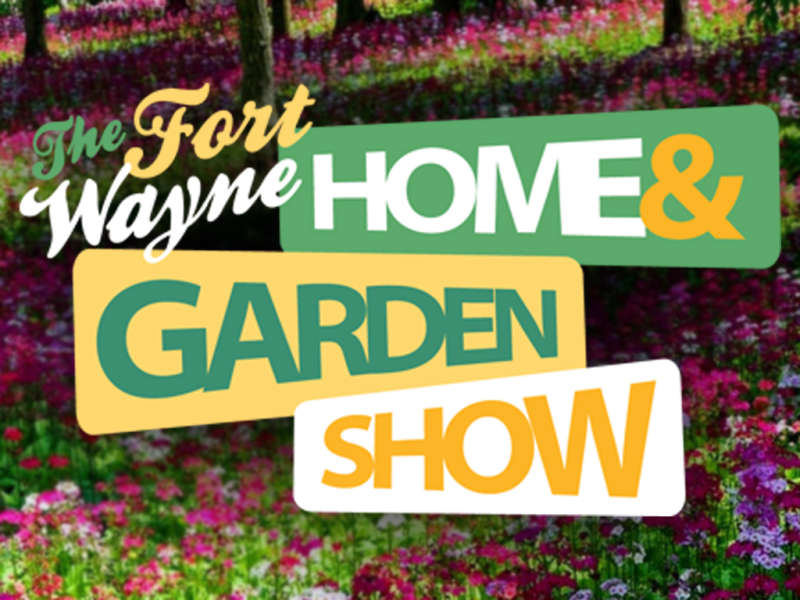 45th Annual Fort Wayne Home And Garden Show