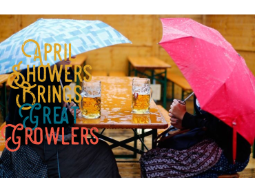 April Showers Bring Great Growlers