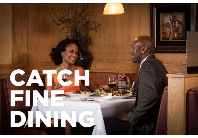 Catch Fine Dining at Aj's Steakhouse
