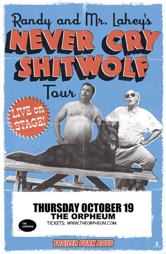Randy and Mr. Lahey's Never Cry Shitwolf Tour