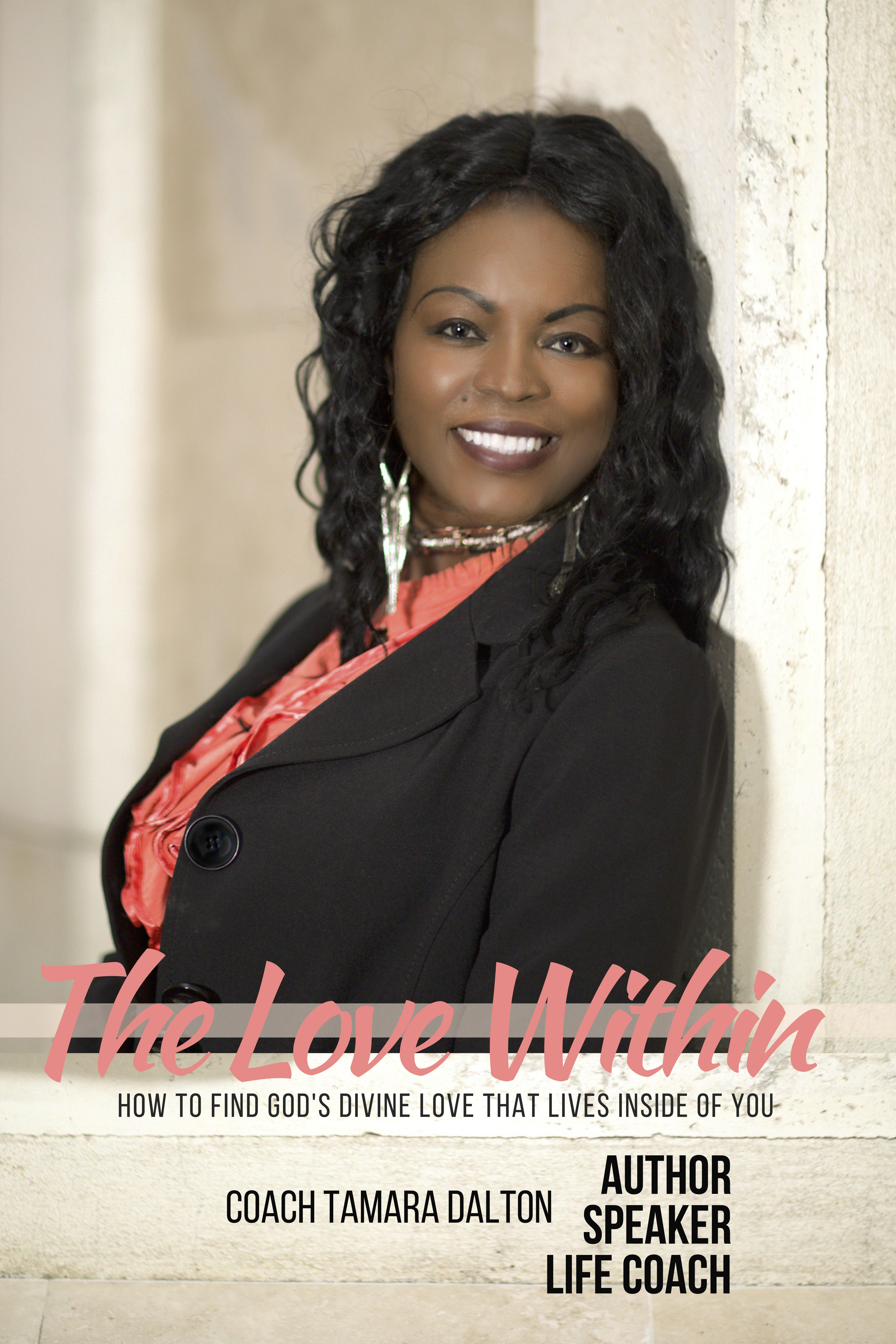 The Love Within: How to find God's divine love that lives inside you.