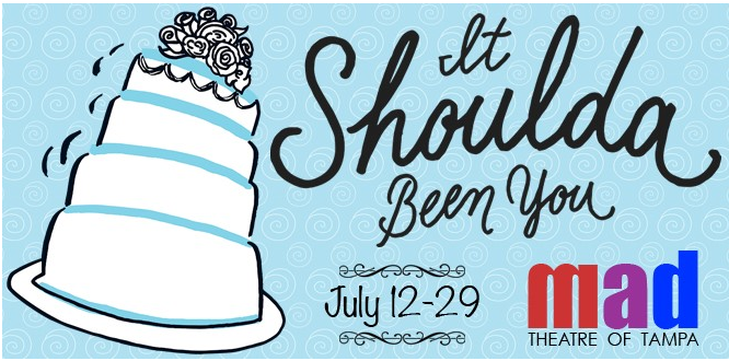 mad Theatre of Tampa presents It Shoulda Been You