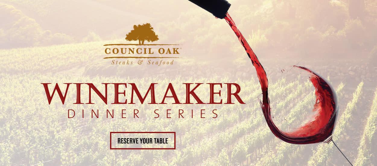 Council Oak Steaks & Seafood Winemaker Dinner Series
