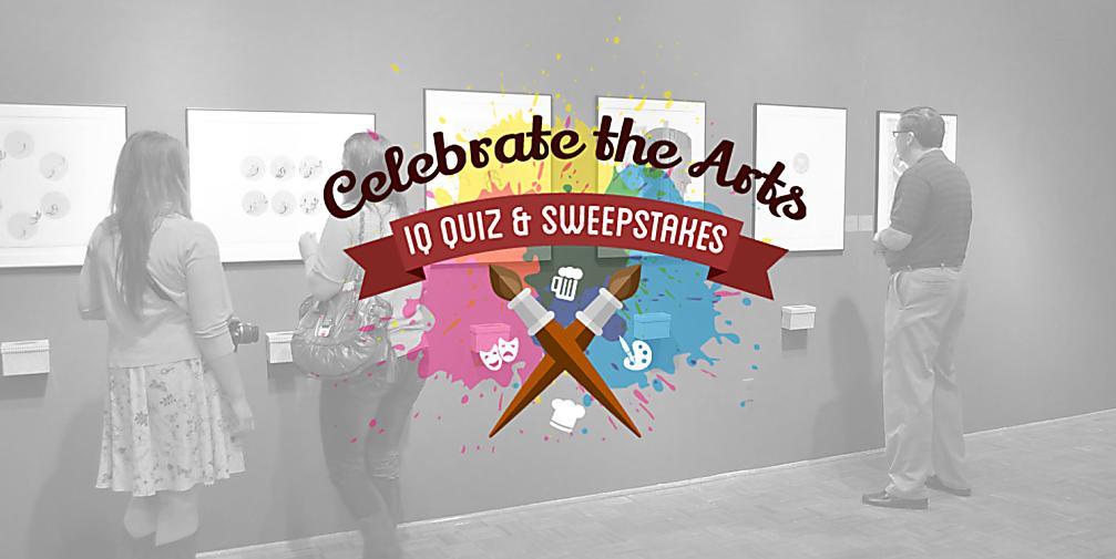 Celebrate the Arts - IQ Quiz & Sweepstakes