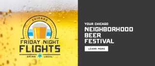 Friday Night Flights: Your Chicago Neighborhood Beer Festival