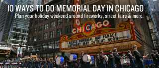 10 Ways to Do Memorial Day in Chicago