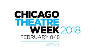 Chicago Theatre Week 2018