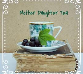 Mother Daughter Tea at Natural Valley Ranch