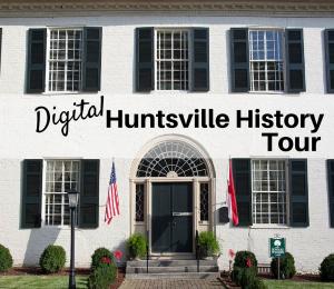 Digital Huntsville History Tour