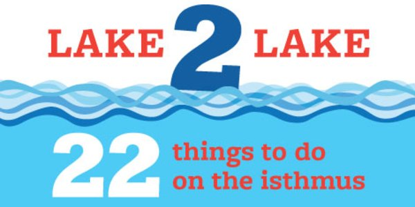 Lake 2 Lake: 22 Things to Do from Monona to Mendota