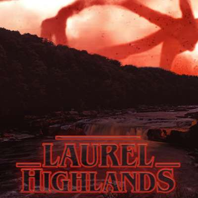 Stranger Things in the Laurel Highlands