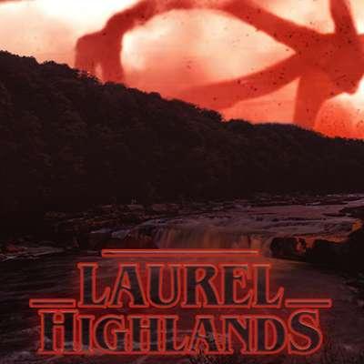 Stranger Things in the Laurel Highlands