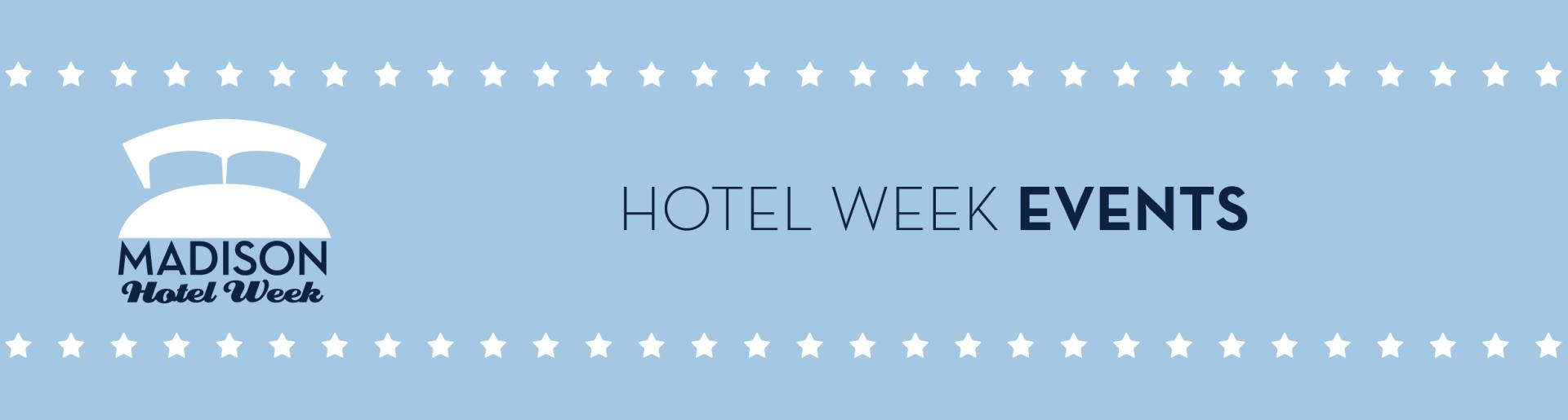 Madison Hotel Week 2017 Events