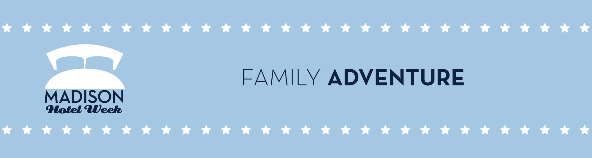 Madison Hotel Week 2017 Family