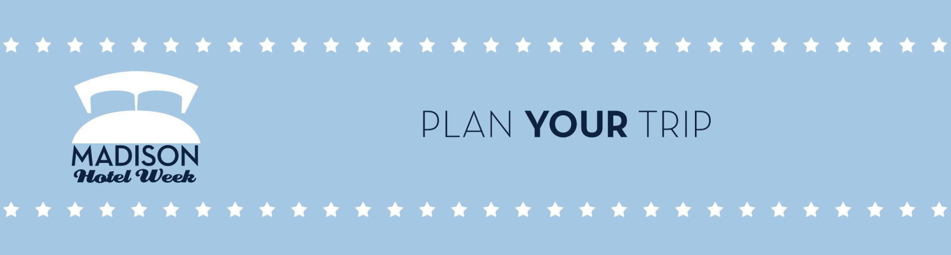 Madison Hotel Week 2017 Plan