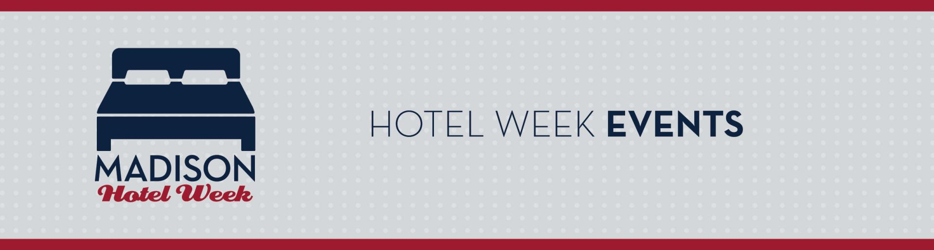 Madison Hotel Week: Events
