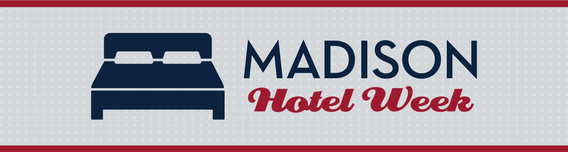 Madison Hotel Week 2018