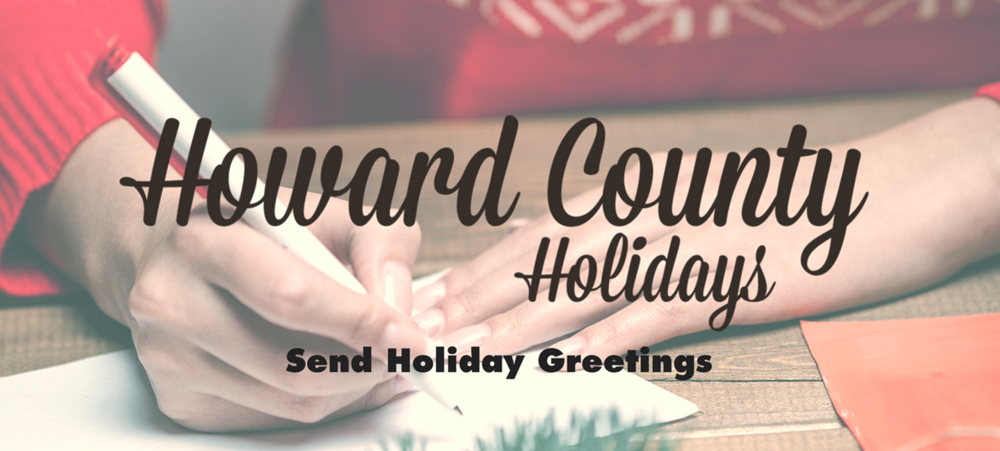 Send Your Family Friends Holiday Greetings From Howard County