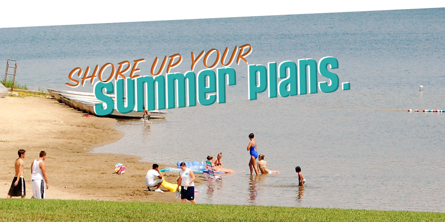 Shore up your summer plans.