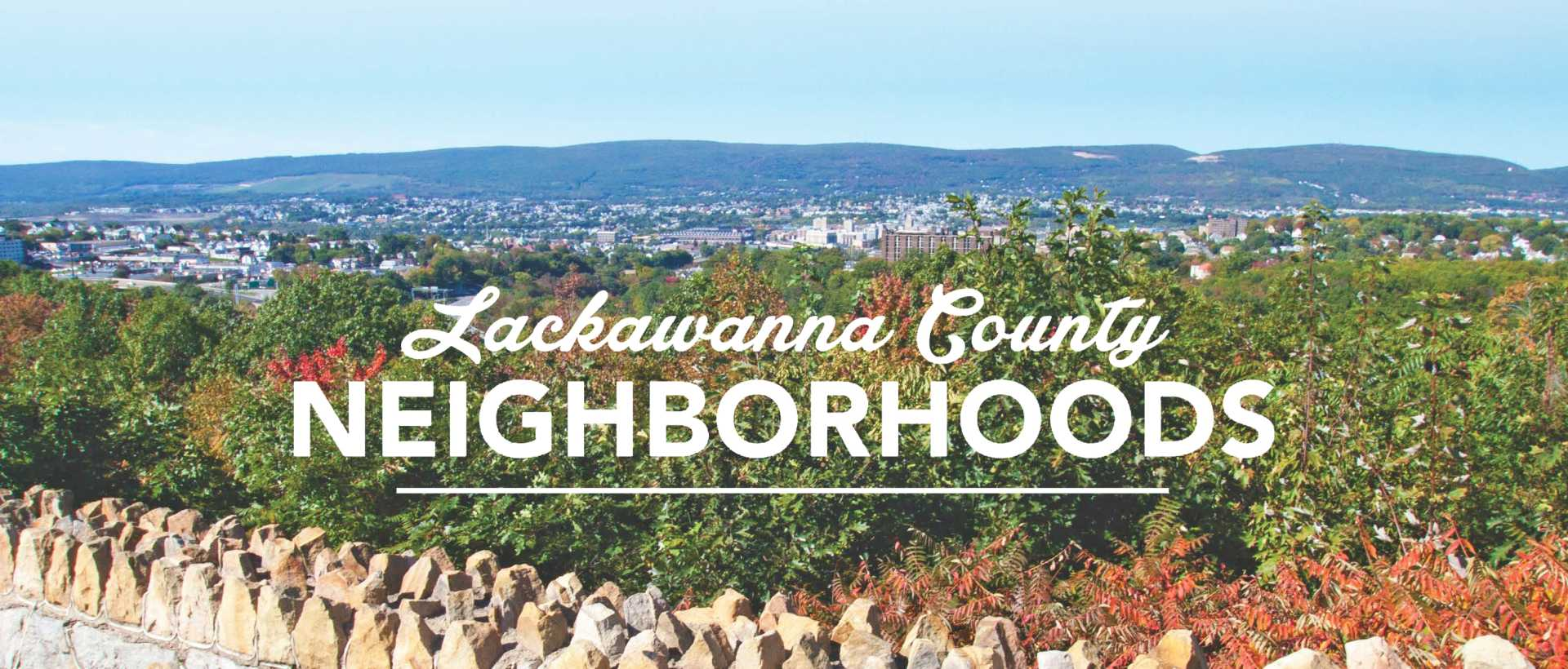 "A view of Scranton, PA, with the title ""Lackawanna County Neighborhoods""."