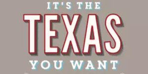 Texas You Want