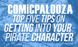 Top Five Tips on Getting Into Your Pirate Character