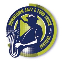 The Top 5 things to See or Do at the Downtown Jazz & Food Truck Festival