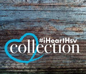 The #iHeartHsv Collection