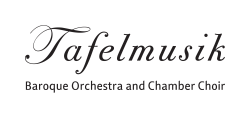Tafelmusik Baroque Orchestra and Chamber Choir