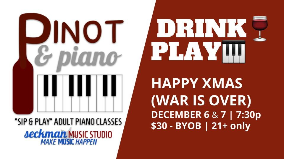 Pinot and Piano: Happy Xmas (War is Over)